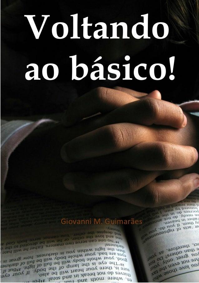 Voltando ao básico!  Giovanni M. Guimarães