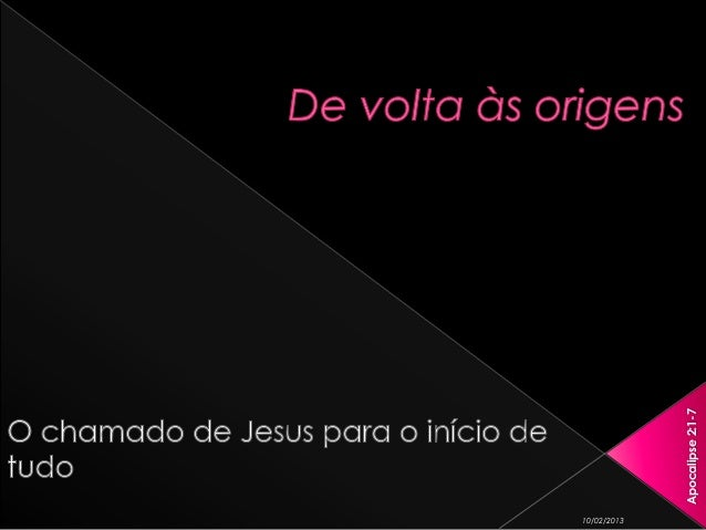 10/02/2013             Apocalipse 2:1-7