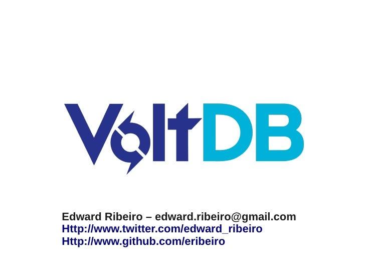 Edward Ribeiro – edward.ribeiro@gmail.comHttp://www.twitter.com/edward_ribeiroHttp://www.github.com/eribeiro