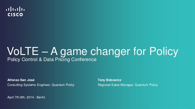 Alfonso San José Consulting Systems Engineer, Quantum Policy April 7th-9th, 2014 - Berlin Policy Control & Data Pricing Co...