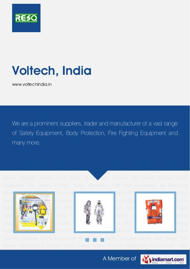 A Member ofVoltech, Indiawww.voltechindia.inSafety Equipment Fire Safety Product Body Protection First Aid Equipment Air B...