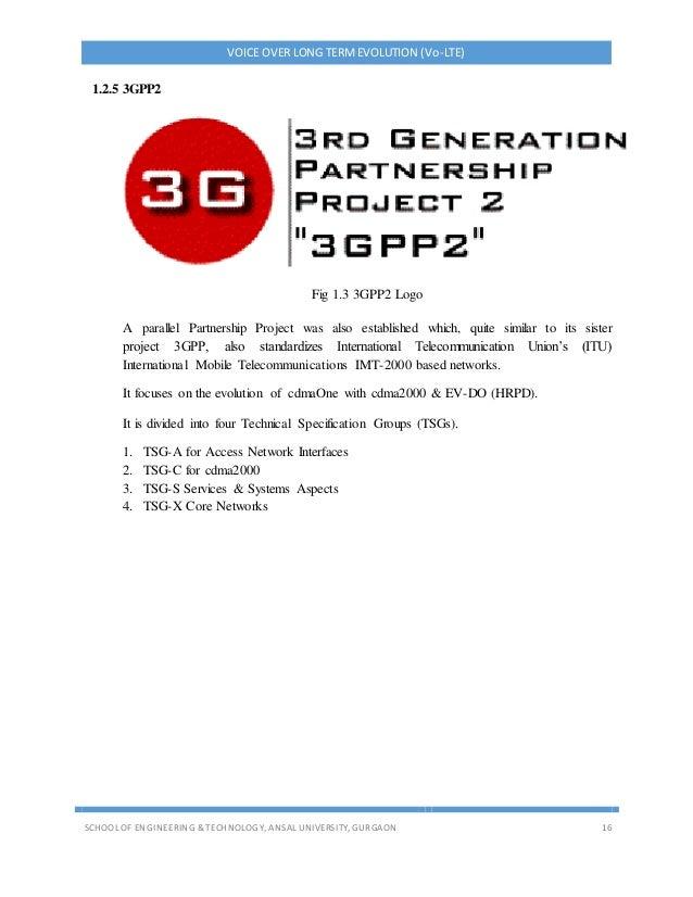 VOICE OVER LONG TERMEVOLUTION (Vo-LTE) SCHOOL OF ENGINEERING & TECHNOLOGY, ANSAL UNIVERSITY, GURGAON 16 1.2.5 3GPP2 Fig 1....