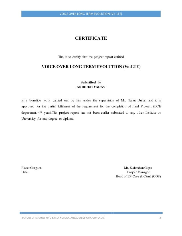 VOICE OVER LONG TERMEVOLUTION (Vo-LTE) SCHOOL OF ENGINEERING & TECHNOLOGY, ANSAL UNIVERSITY, GURGAON 2 CERTIFICATE This is...