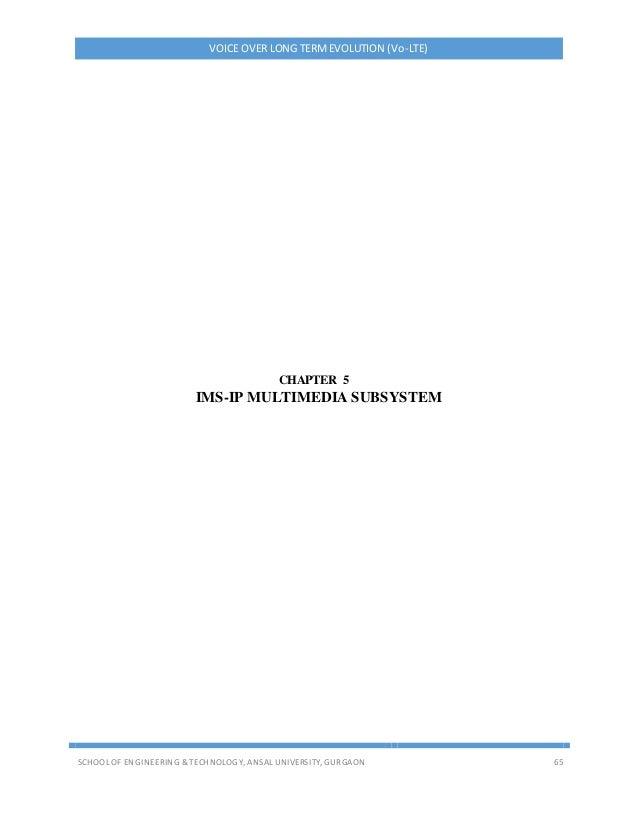 VOICE OVER LONG TERMEVOLUTION (Vo-LTE) SCHOOL OF ENGINEERING & TECHNOLOGY, ANSAL UNIVERSITY, GURGAON 65 CHAPTER 5 IMS-IP M...
