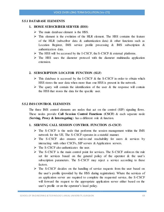 VOICE OVER LONG TERMEVOLUTION (Vo-LTE) SCHOOL OF ENGINEERING & TECHNOLOGY, ANSAL UNIVERSITY, GURGAON 69 5.5.1 DATABASE ELE...