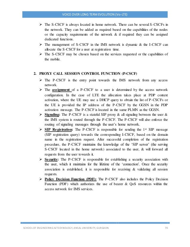 VOICE OVER LONG TERMEVOLUTION (Vo-LTE) SCHOOL OF ENGINEERING & TECHNOLOGY, ANSAL UNIVERSITY, GURGAON 70  The S-CSCF is al...