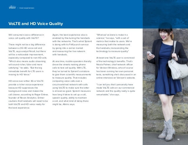 16  VoLTE and HD Voice Quality  Will consumers see a difference in voice call quality with VoLTE?  There might not be a bi...