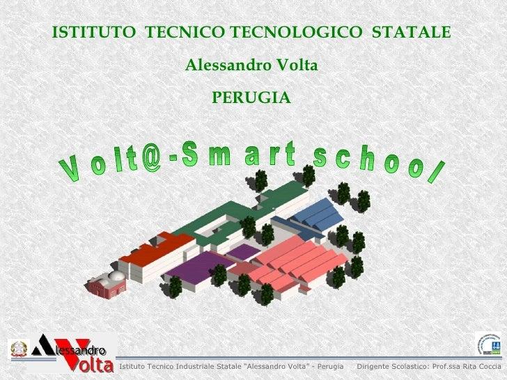 ISTITUTO TECNICO TECNOLOGICO STATALE                        Alessandro Volta                                PERUGIA      I...
