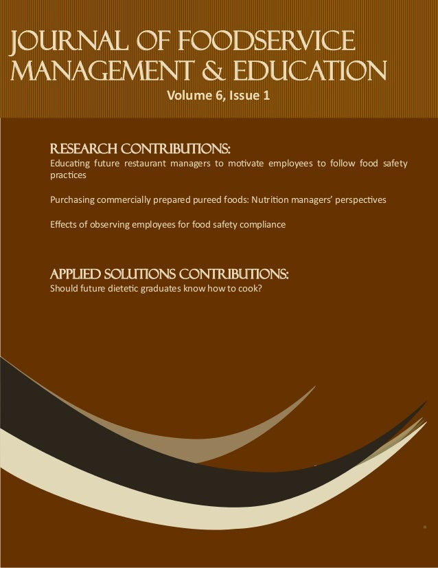 Research Contributions:Educa ng future restaurant managers to mo vate employees to follow food safetyprac cesPurchasing co...