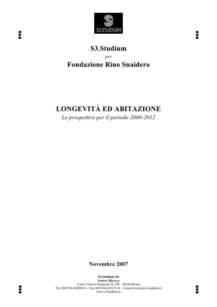 S3.Studium                                   per         Fondazione Rino Snaidero     LONGEVITÀ ED ABITAZIONE     Le prosp...