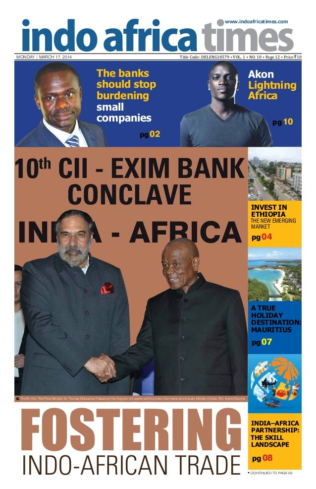www.indoafricatimes.com MONDAY | March 17, 2014 Title Code: DELENG18579 • VOL. 1 • NO. 10 • Page 12 • Price `10 pg 07 pg 0...