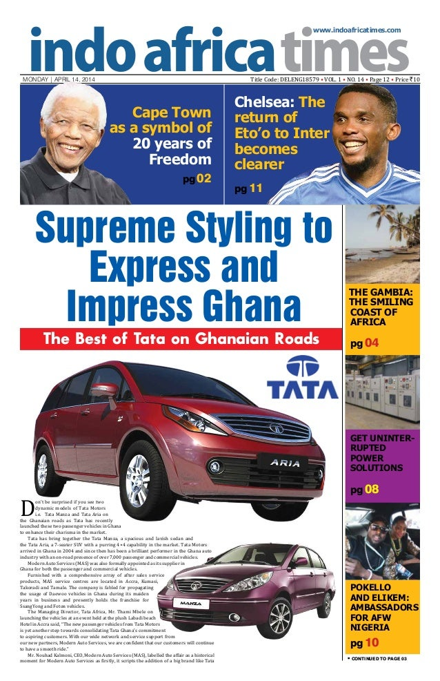 www.indoafricatimes.com MONDAY | APRIL 14, 2014 Title Code: DELENG18579 • VOL. 1 • NO. 14 • Page 12 • Price `10 pg 10 pg 0...
