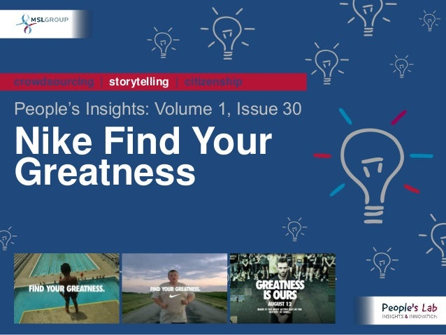 """crowdsourcing   storytelling   citizenship People""""s Insights: Volume 1, Issue 30 Nike Find Your Greatness"""