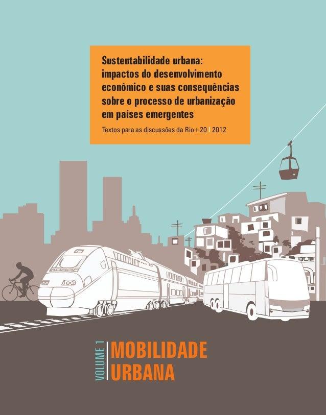 MOBILIDADE URBANA VOLUME1 Sustentabilidade urbana: impactos do desenvolvimento econômico e suas consequências sobre o proc...