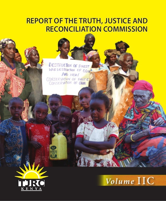 REPORT OF THE TRUTH, JUSTICE ANDRECONCILIATION COMMISSIONK E N Y AVolume IIC