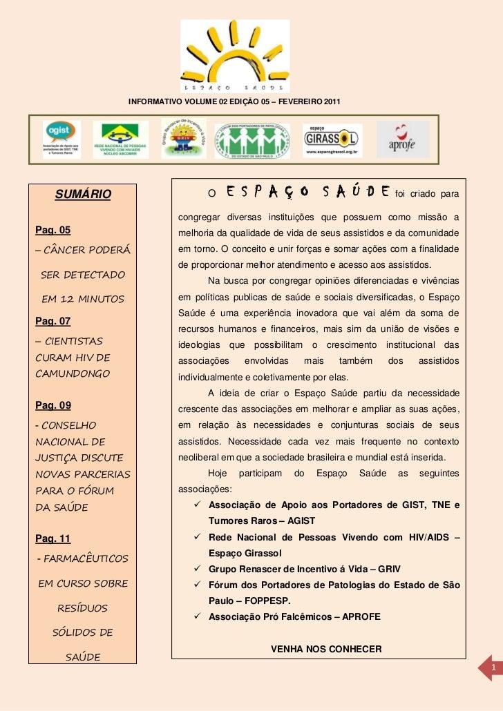 INFORMATIVO VOLUME 02 EDIÇÃO 05 – FEVEREIRO 2011   SUMÁRIO                          O   E S P A Ç O S A Ú D E             ...