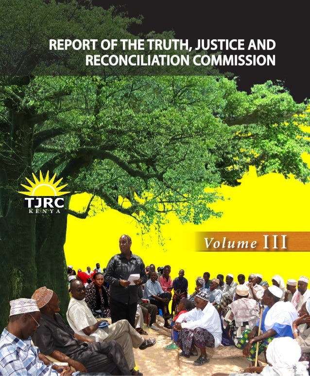 K E N Y AREPORT OF THE TRUTH, JUSTICE ANDRECONCILIATION COMMISSIONVolume III