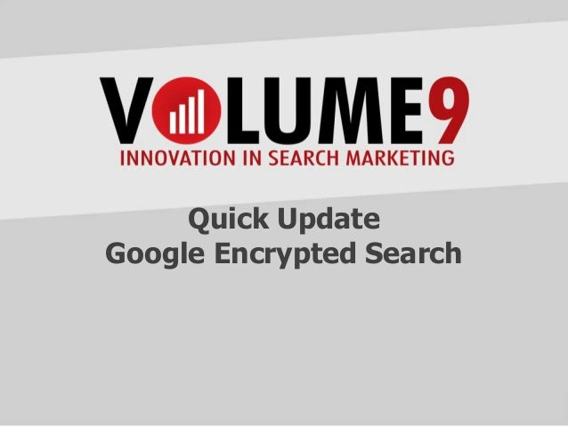 Quick Update Google Encrypted Search