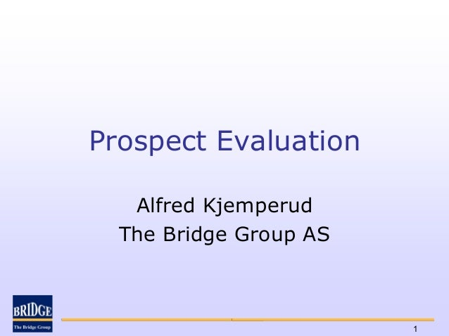 Prospect Evaluation   Alfred Kjemperud  The Bridge Group AS                        1