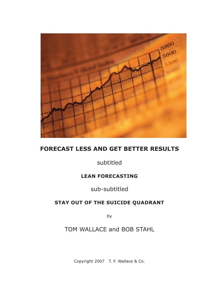 FORECAST LESS AND GET BETTER RESULTS                    subtitled             LEAN FORECASTING                 sub-subtitl...