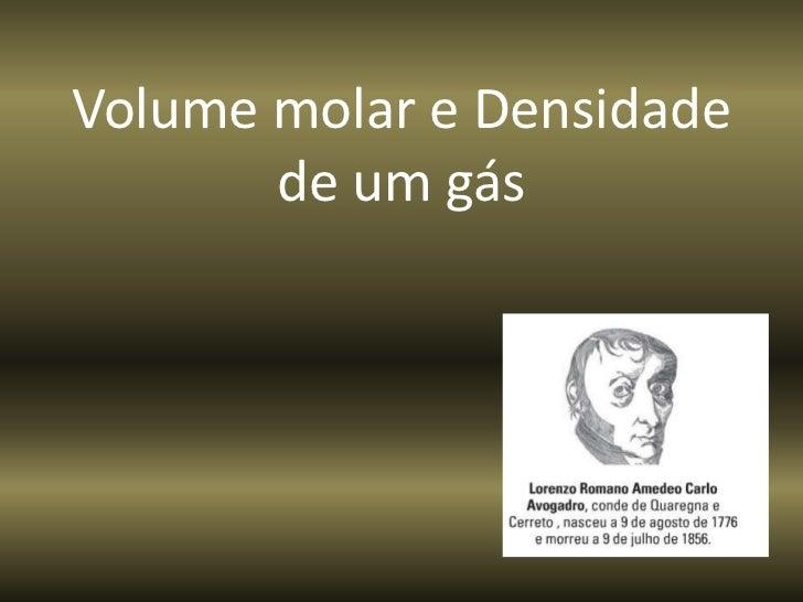 Volume molar e Densidade       de um gás