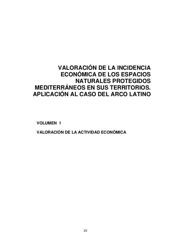 VALORACIÓN DE LA INCIDENCIA        ECONÓMICA DE LOS ESPACIOS            NATURALES PROTEGIDOSMEDITERRÁNEOS EN SUS TERRITORI...