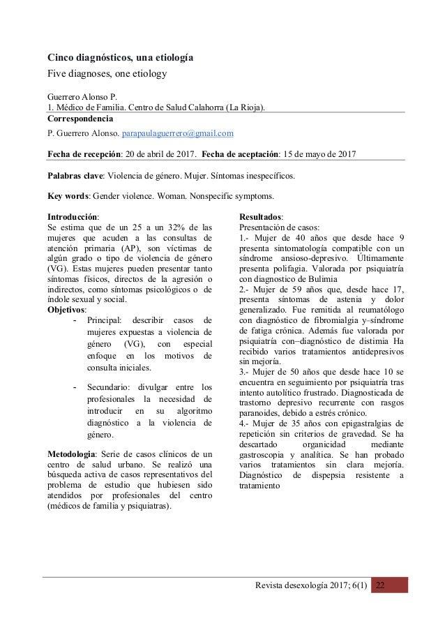 Revista desexología 2017; 6(1) 22 Cinco diagnósticos, una etiología Five diagnoses, one etiology Guerrero Alonso P. 1. Méd...