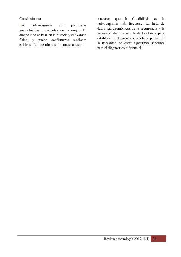 Revista desexología 2017; 6(1) 34 Conclusiones: Las vulvovaginitis son patologías ginecológicas prevalentes en la mujer. E...