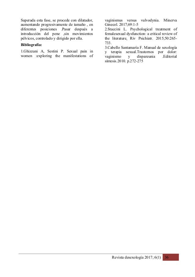 Revista desexología 2017; 6(1) 36 Superada esta fase, se procede con dilatador, aumentando progresivamente de tamaño , en ...