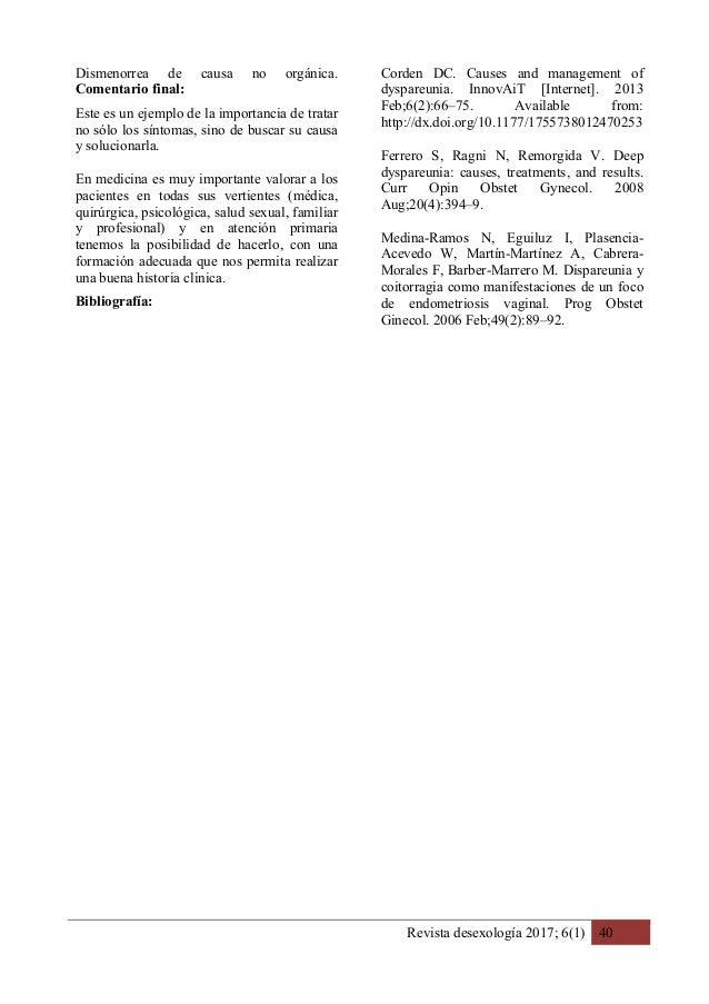 Revista desexología 2017; 6(1) 40 Dismenorrea de causa no orgánica. Comentario final: Este es un ejemplo de la importancia...