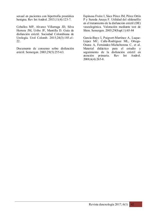 Revista desexología 2017; 6(1) 42 sexual en pacientes con hipertrofia prostática benigna. Rev Int Androl. 2013;11(4):123-7...