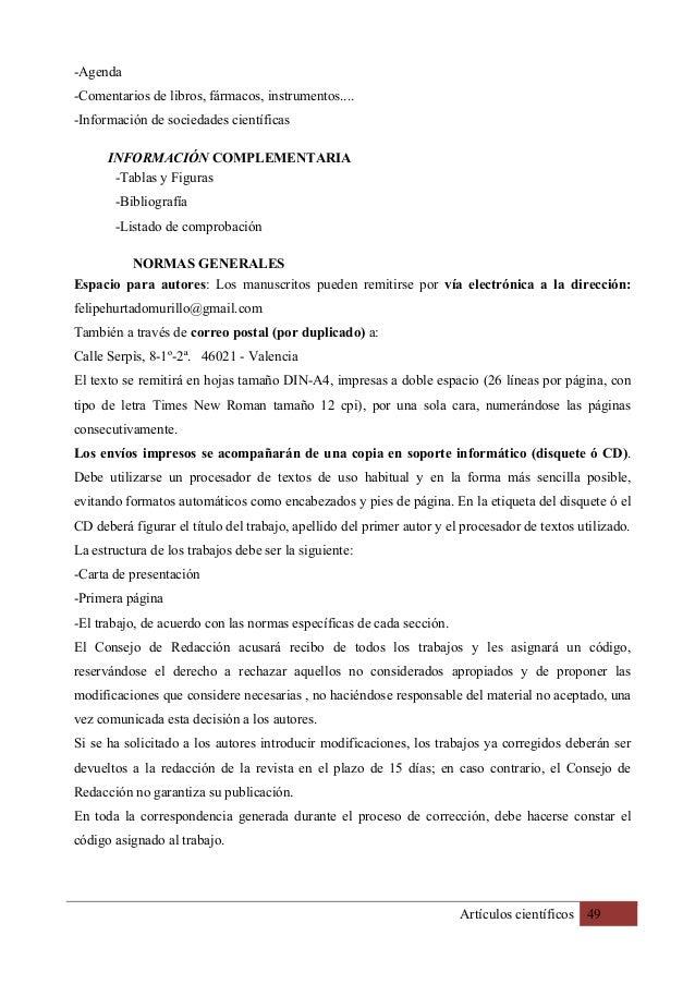 Artículos científicos 49 -Agenda -Comentarios de libros, fármacos, instrumentos.... -Información de sociedades científicas...