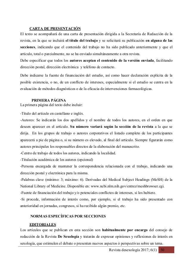 Revista desexología 2017; 6(1) 50 CARTA DE PRESENTACIÓN El texto se acompañará de una carta de presentación dirigida a la...