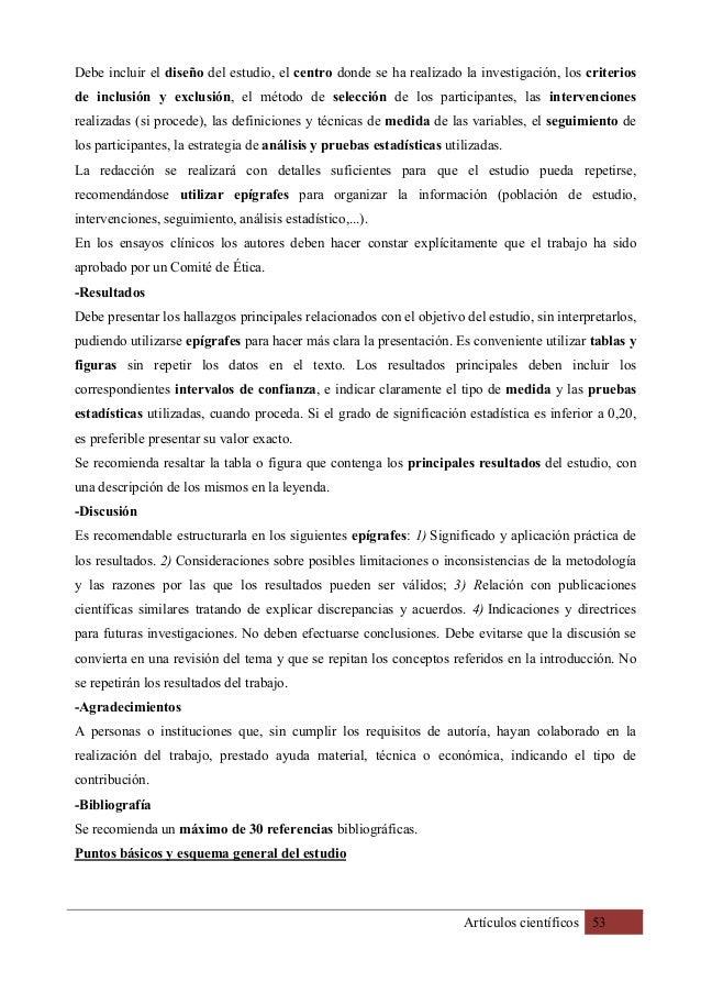 Artículos científicos 53 Debe incluir el diseño del estudio, el centro donde se ha realizado la investigación, los criteri...
