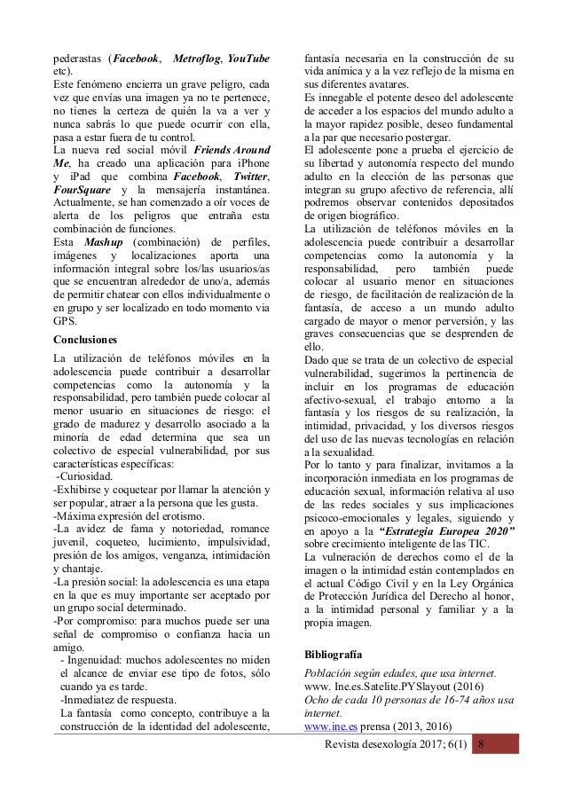 Revista desexología 2017; 6(1) 8 pederastas (Facebook, Metroflog, YouTube etc). Este fenómeno encierra un grave peligro, c...