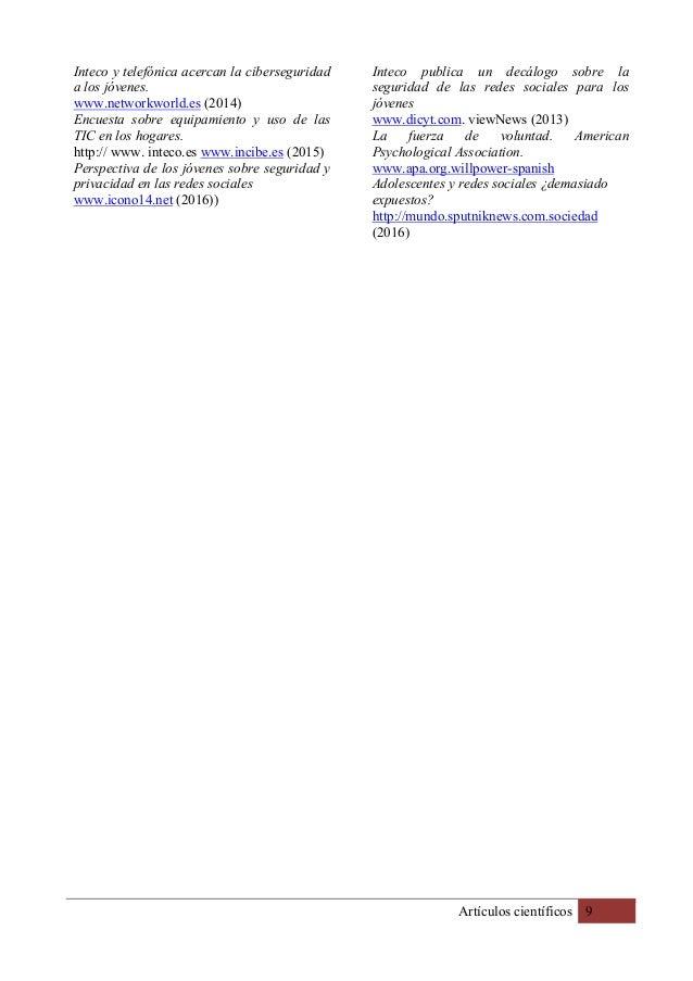 Artículos científicos 9 Inteco y telefónica acercan la ciberseguridad a los jóvenes. www.networkworld.es (2014) Encuesta s...
