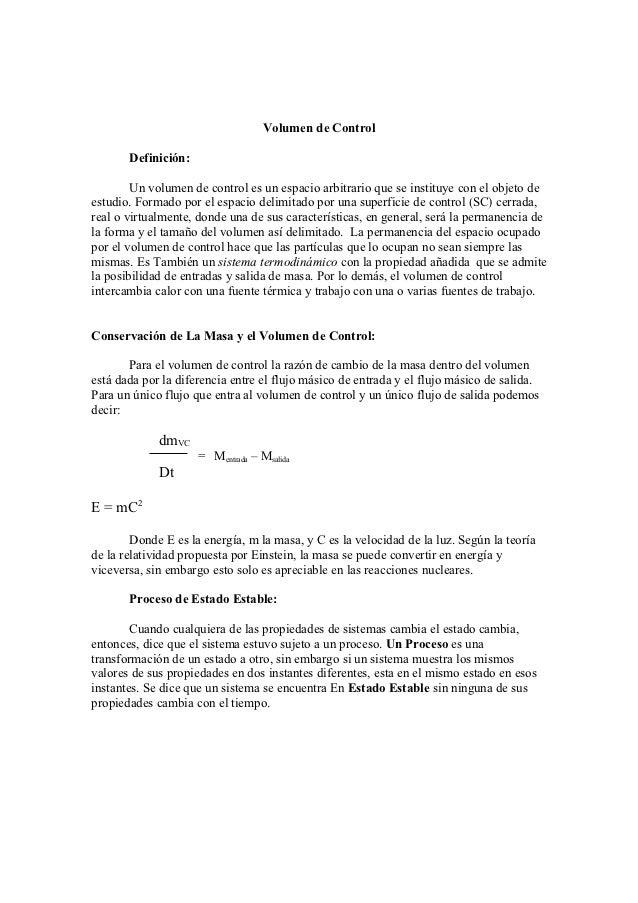 Volumen de Control       Definición:        Un volumen de control es un espacio arbitrario que se instituye con el objeto ...