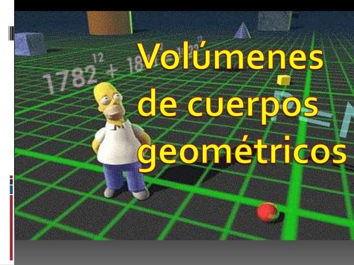 Definición de volumen Espacio ocupado por un cuerpo. Cuyas dimensiones son            ejemplo A=ancho, l= largo y h= al...