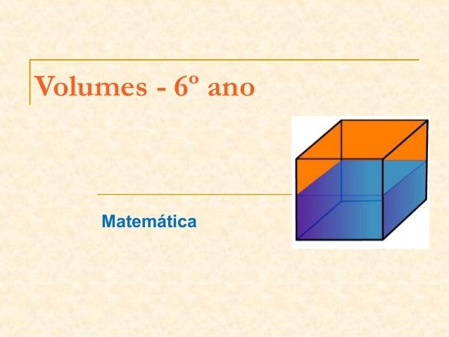 Volumes - 6º ano Matemática