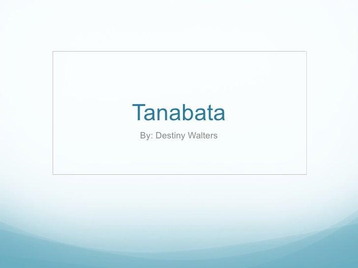 Tanabata By: Destiny Walters