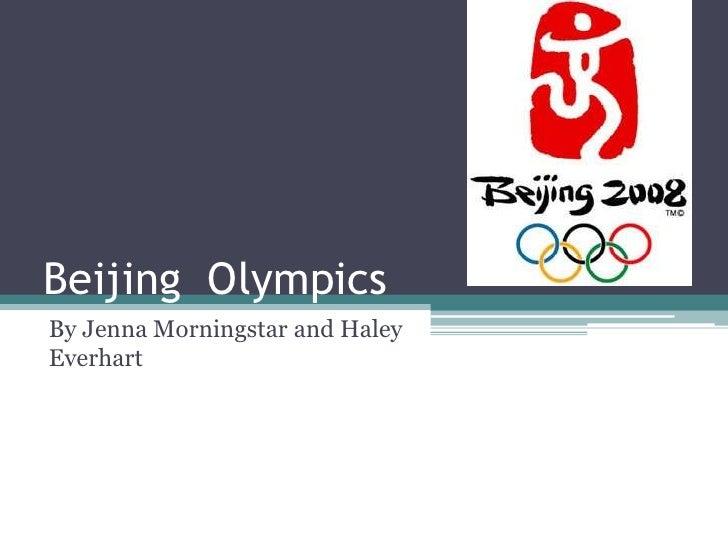 Beijing Olympics By Jenna Morningstar and Haley Everhart
