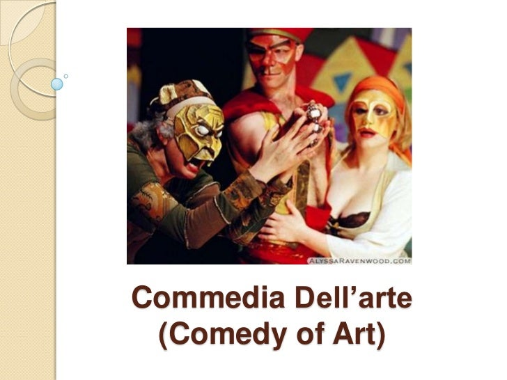 Commedia Dell'arte(Comedy of Art)<br />