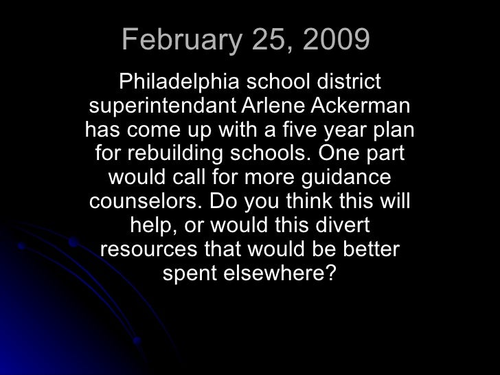 February 25, 2009 Philadelphia school district superintendant Arlene Ackerman has come up with a five year plan for rebuil...