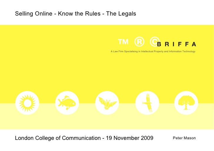 London College of Communication - 19 November 2009  Peter Mason Selling Online - Know the Rules - The Legals A Law Firm  S...