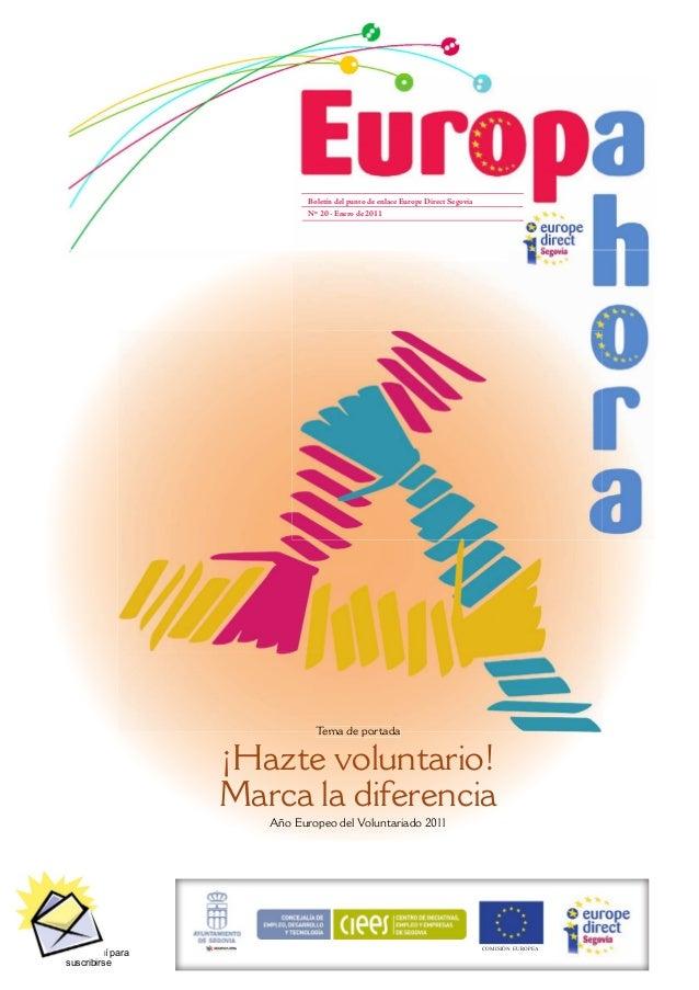 Tema de portada ¡Hazte voluntario! Marca la diferencia Año Europeo del Voluntariado 2011 Boletín del punto de enlace Europ...