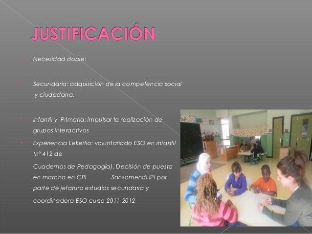 – Alumnado Secundaria:• Asunción de roles adultos en la relación con l@salumn@s de menor edad.• Modelos positivos a imitar...