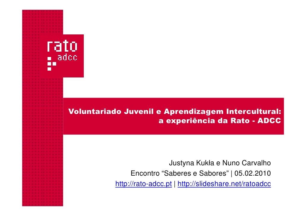 Voluntariado Juvenil e Aprendizagem Intercultural:                     a experiência da Rato - ADCC                       ...