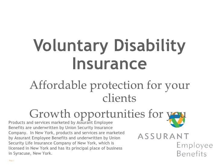 Voluntary Disability Insurance Affordable protection for your clients Growth opportunities for you  Products and services ...