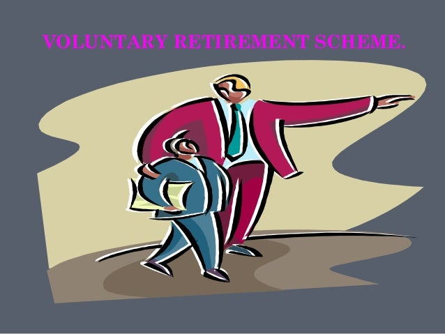voluntary retirement scheme essay Employee benefits and  and flexible benefits packages, voluntary benefits and core benefits  often called a flex scheme,.