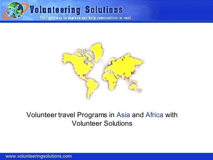 www.volunteeringsolutions.com Volunteer travel Programs in  Asia  and  Africa  with Volunteer Solutions